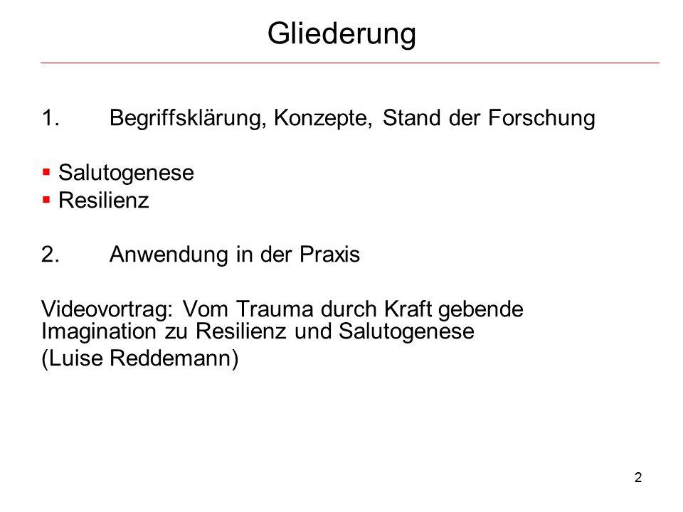 2 Gliederung 1.Begriffsklärung, Konzepte, Stand der Forschung  Salutogenese  Resilienz 2.Anwendung in der Praxis Videovortrag: Vom Trauma durch Kraf