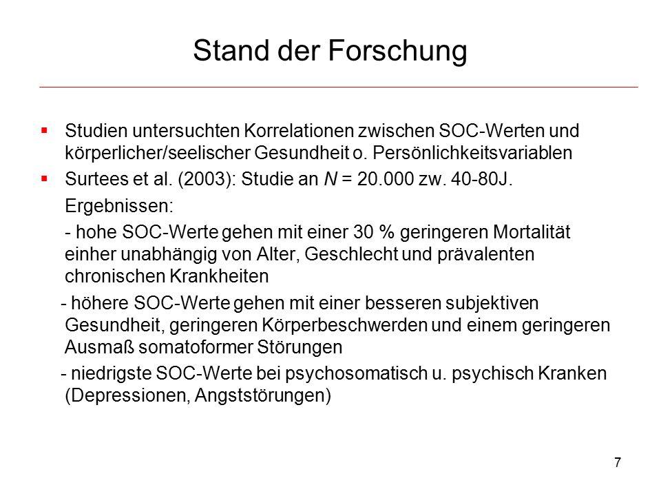 7 Stand der Forschung  Studien untersuchten Korrelationen zwischen SOC-Werten und körperlicher/seelischer Gesundheit o. Persönlichkeitsvariablen  Su
