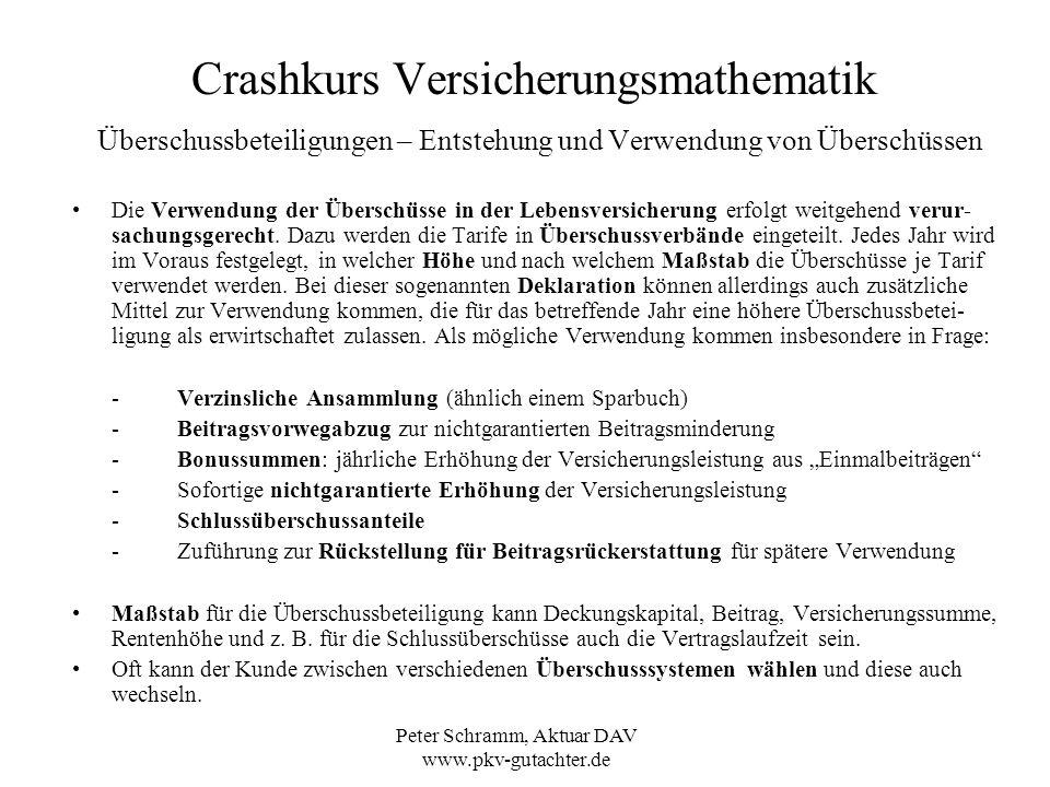 Peter Schramm, Aktuar DAV www.pkv-gutachter.de Crashkurs Versicherungsmathematik Überschussbeteiligungen – Entstehung und Verwendung von Überschüssen