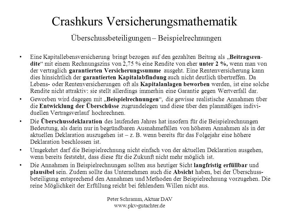 Peter Schramm, Aktuar DAV www.pkv-gutachter.de Crashkurs Versicherungsmathematik Überschussbeteiligungen – Beispielrechnungen Eine Kapitallebensversic