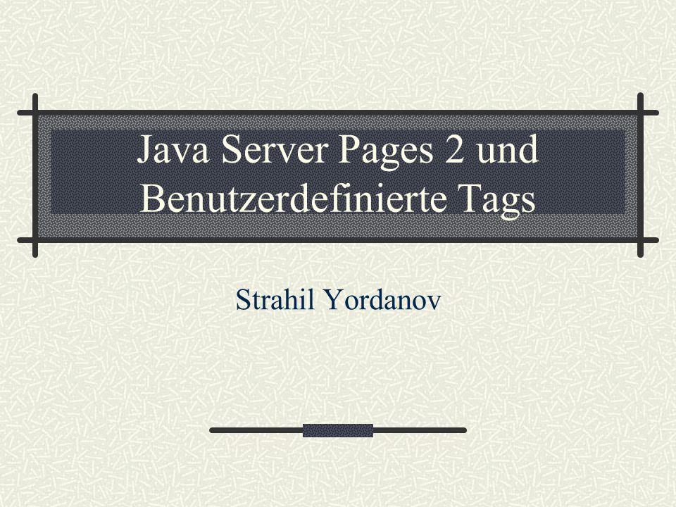 Java Server Pages 2 und Benutzerdefinierte Tags Strahil Yordanov