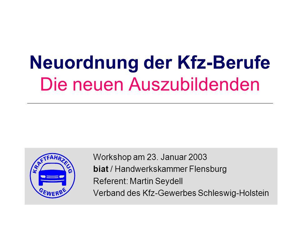 Neuordnung der Kfz-Berufe Die neuen Auszubildenden Workshop am 23.