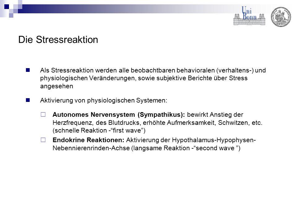 Die Stressreaktion Als Stressreaktion werden alle beobachtbaren behavioralen (verhaltens-) und physiologischen Veränderungen, sowie subjektive Bericht
