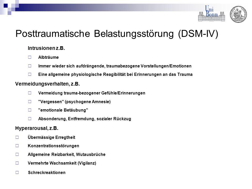 Posttraumatische Belastungsstörung (DSM-IV) Intrusionen z.B.  Albträume  Immer wieder sich aufdrängende, traumabezogene Vorstellungen/Emotionen  Ei