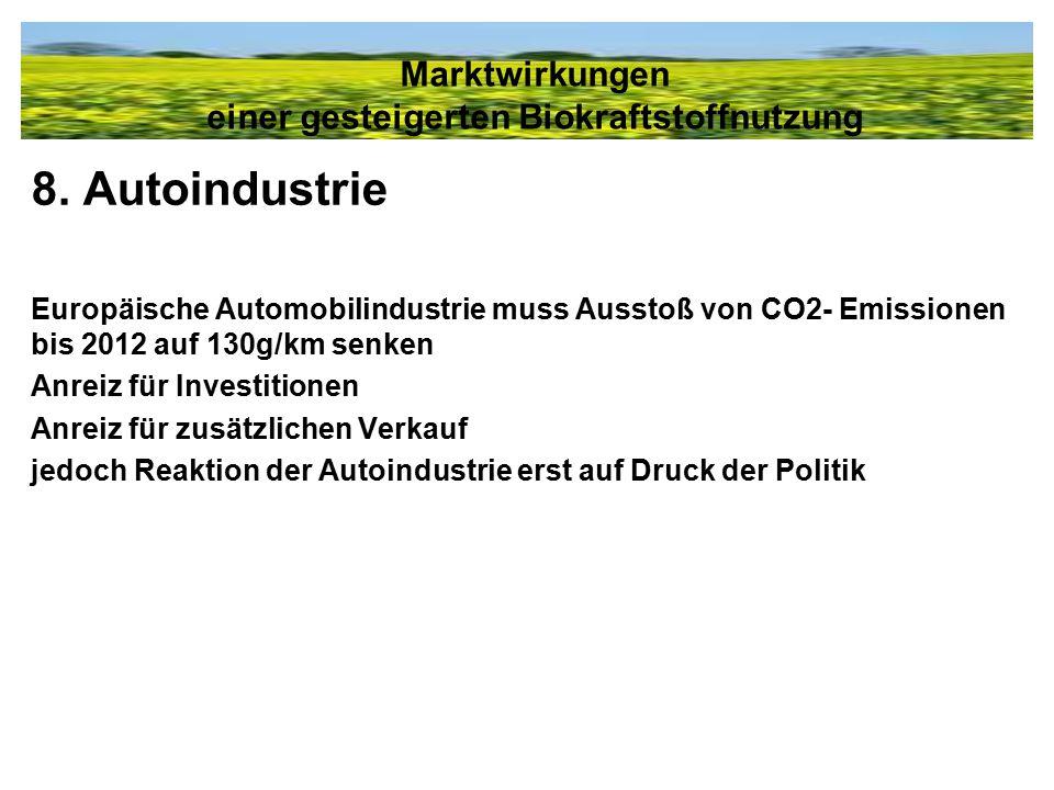 8. Autoindustrie Europäische Automobilindustrie muss Ausstoß von CO2- Emissionen bis 2012 auf 130g/km senken Anreiz für Investitionen Anreiz für zusät