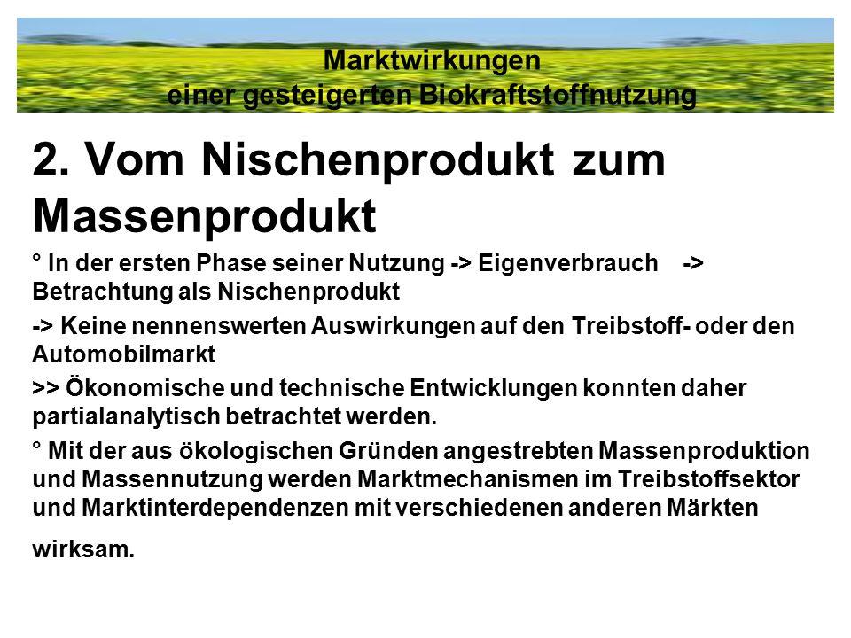 2. Vom Nischenprodukt zum Massenprodukt ° In der ersten Phase seiner Nutzung -> Eigenverbrauch -> Betrachtung als Nischenprodukt -> Keine nennenswerte