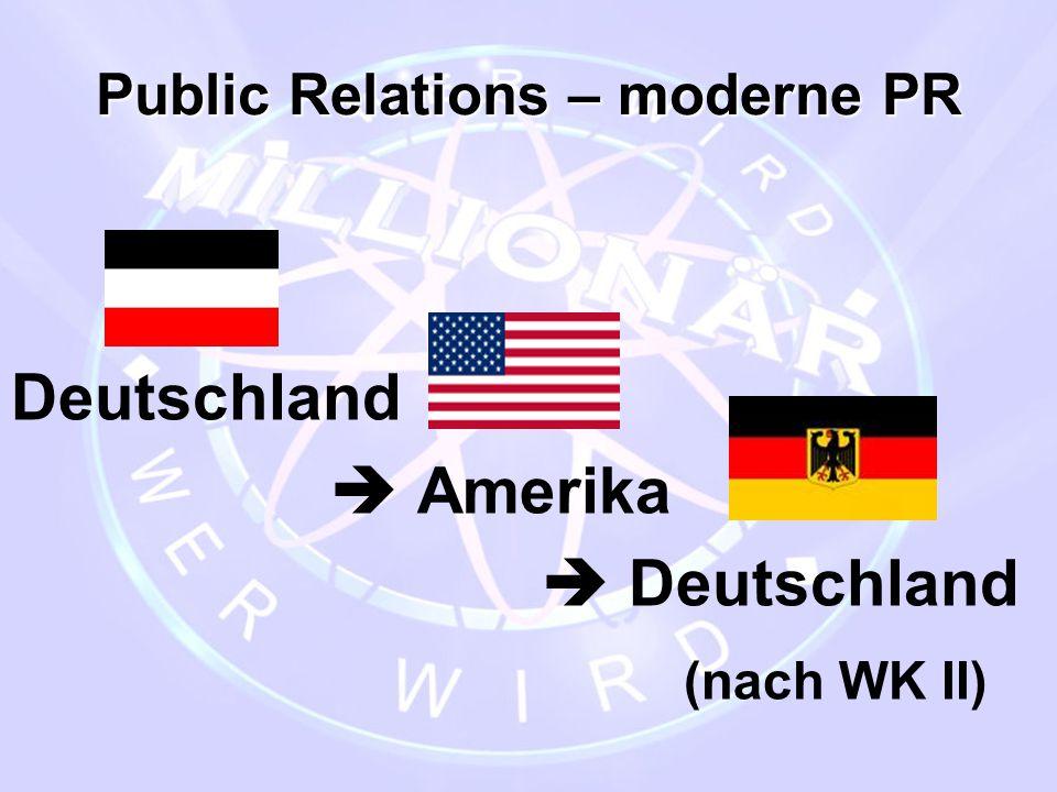 Public Relations – moderne PR Deutschland  Amerika  Deutschland (nach WK II)