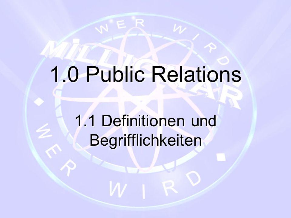 FRAGE 1 Was versteht man unter Public Relations.