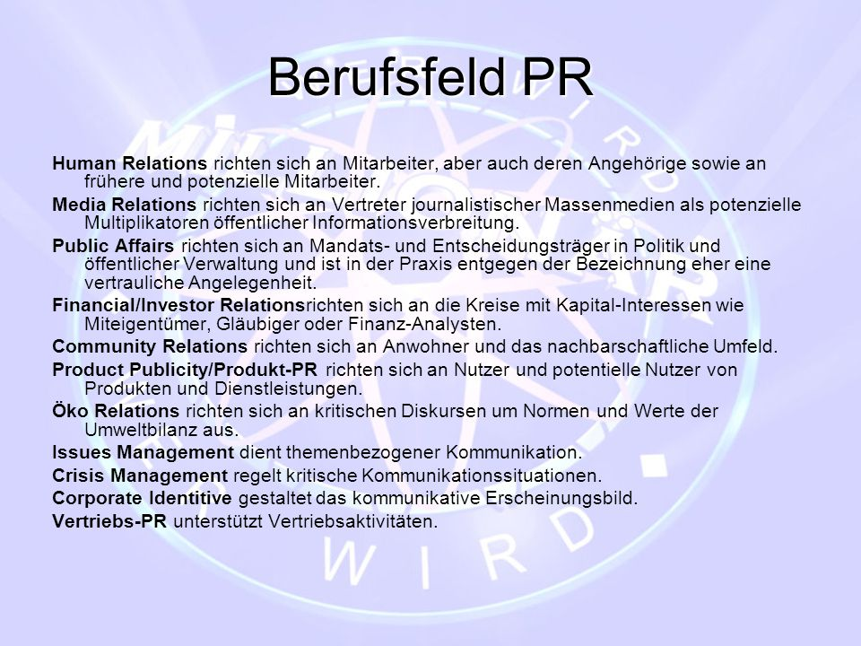 Berufsfeld PR Human Relations richten sich an Mitarbeiter, aber auch deren Angehörige sowie an frühere und potenzielle Mitarbeiter. Media Relations ri