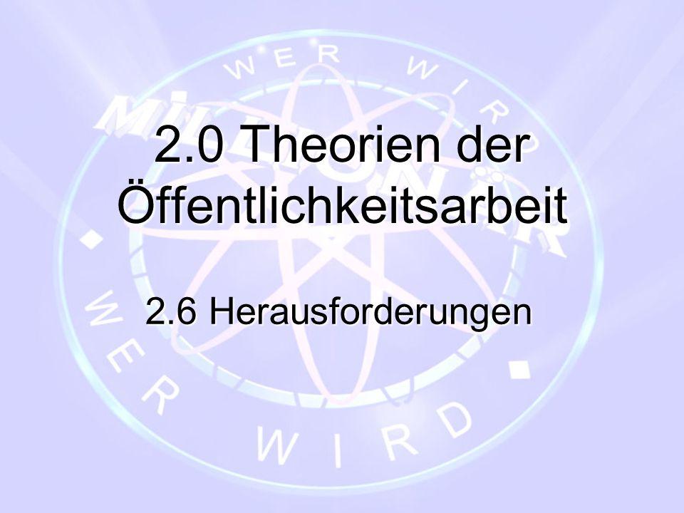 2.0 Theorien der Öffentlichkeitsarbeit 2.6 Herausforderungen