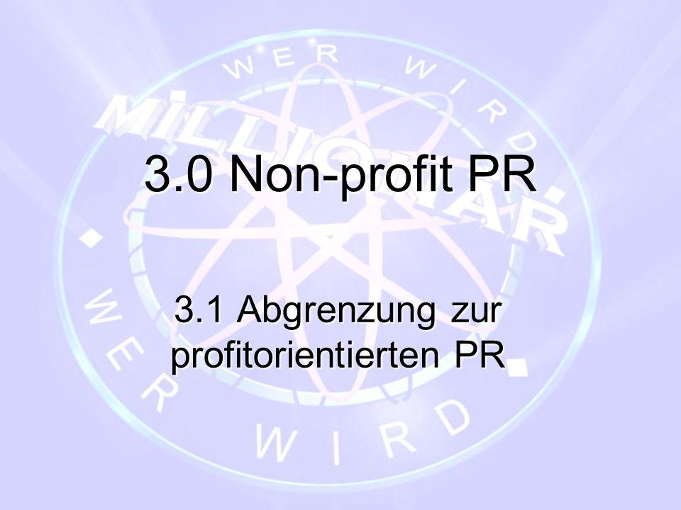 3.0 Non-profit PR 3.1 Abgrenzung zur profitorientierten PR
