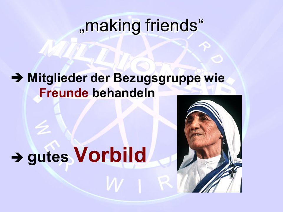 """""""making friends""""  Mitglieder der Bezugsgruppe wie Freunde behandeln  gutes Vorbild"""