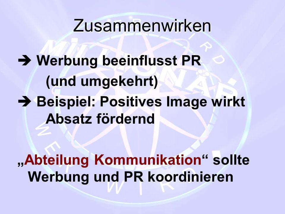 """Zusammenwirken  Werbung beeinflusst PR (und umgekehrt)  Beispiel: Positives Image wirkt Absatz fördernd """"Abteilung Kommunikation"""" sollte Werbung und"""