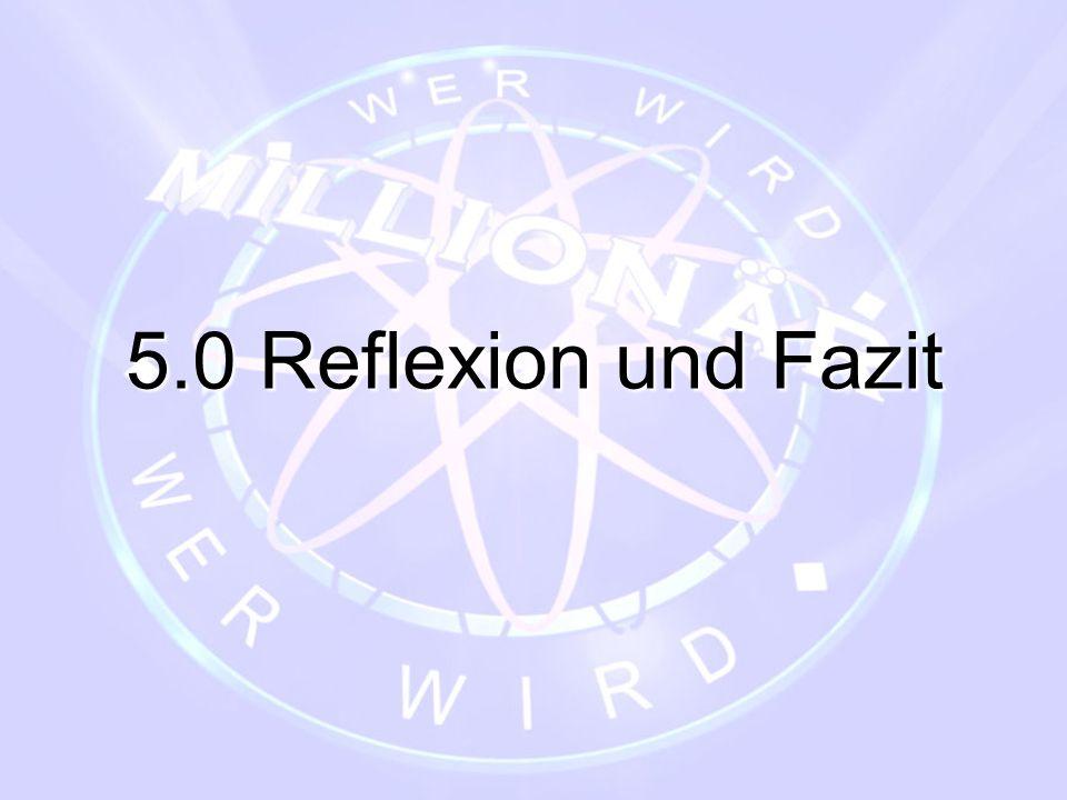 5.0 Reflexion und Fazit