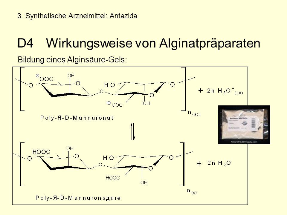 3. Synthetische Arzneimittel: Antazida D4Wirkungsweise von Alginatpräparaten Bildung eines Alginsäure-Gels:
