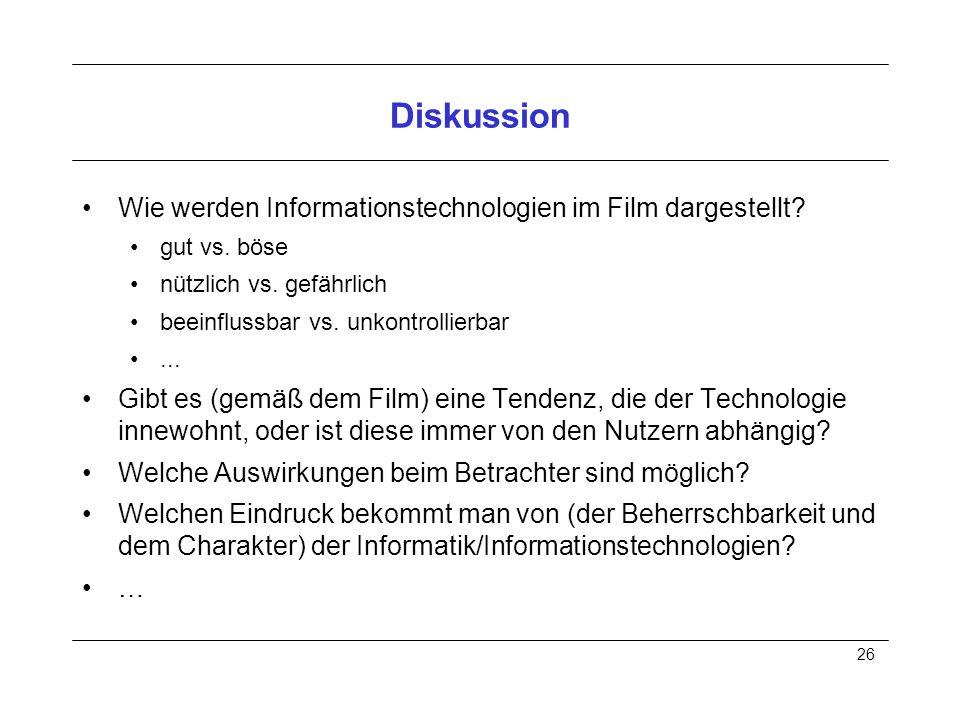 26 Diskussion Wie werden Informationstechnologien im Film dargestellt.