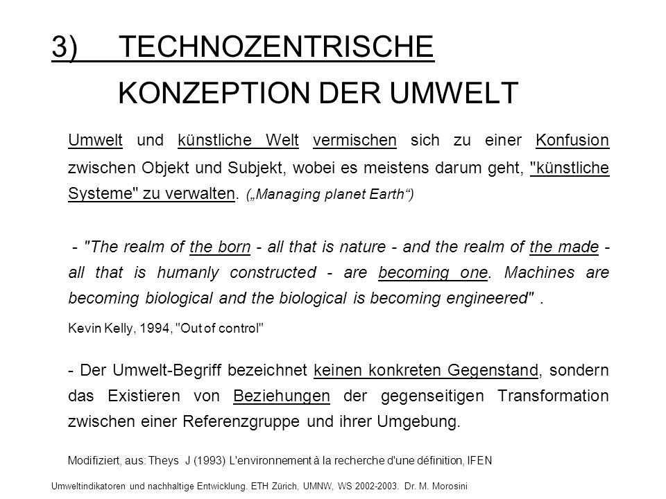 Umweltindikatoren und nachhaltige Entwicklung. ETH Zürich, UMNW, WS 2002-2003. Dr. M. Morosini 3) TECHNOZENTRISCHE KONZEPTION DER UMWELT Umwelt und kü