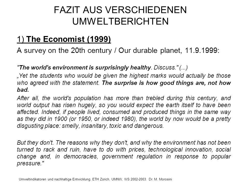 Umweltindikatoren und nachhaltige Entwicklung. ETH Zürich, UMNW, WS 2002-2003. Dr. M. Morosini FAZIT AUS VERSCHIEDENEN UMWELTBERICHTEN 1) The Economis