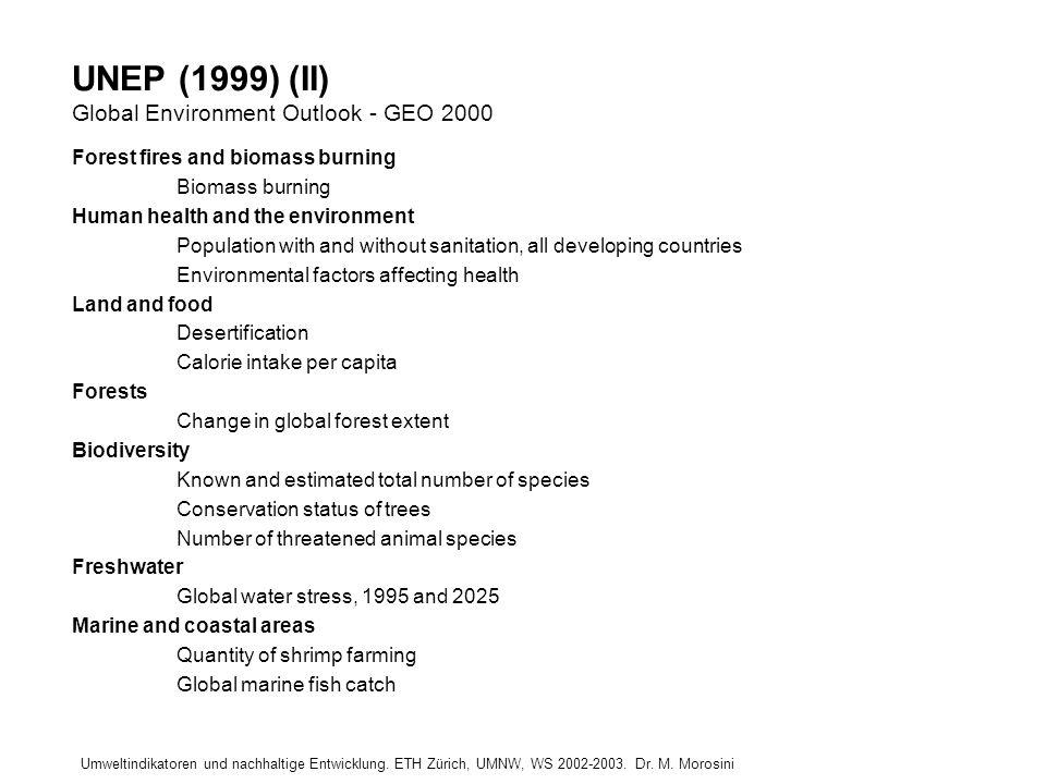 Umweltindikatoren und nachhaltige Entwicklung. ETH Zürich, UMNW, WS 2002-2003. Dr. M. Morosini UNEP (1999) (II) Global Environment Outlook - GEO 2000