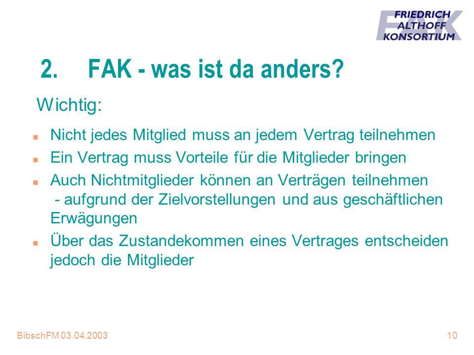 BibschFM 03.04.200310 2.FAK - was ist da anders? n Nicht jedes Mitglied muss an jedem Vertrag teilnehmen n Ein Vertrag muss Vorteile für die Mitgliede