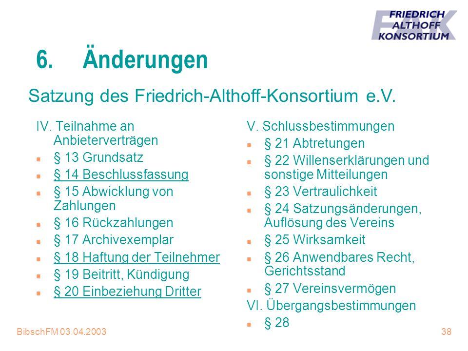 BibschFM 03.04.200338 6.Änderungen IV. Teilnahme an Anbieterverträgen n § 13 Grundsatz n § 14 Beschlussfassung n § 15 Abwicklung von Zahlungen n § 16