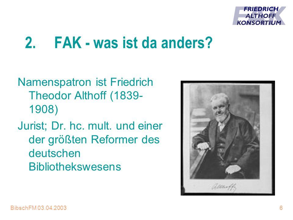 BibschFM 03.04.20036 2.FAK - was ist da anders? Namenspatron ist Friedrich Theodor Althoff (1839- 1908) Jurist; Dr. hc. mult. und einer der größten Re