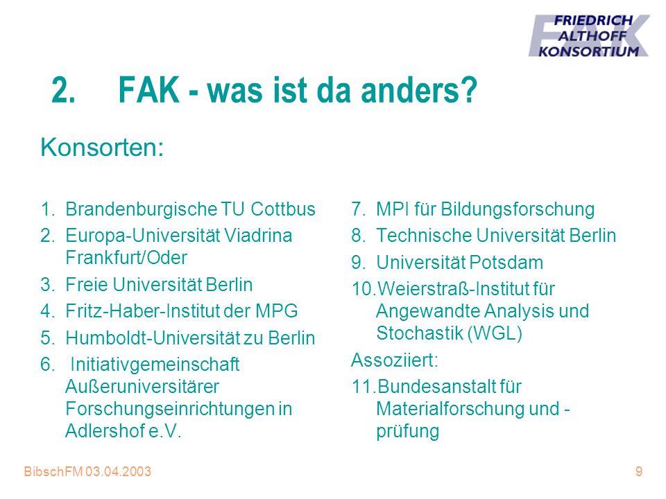 BibschFM 03.04.20039 2.FAK - was ist da anders? 1.Brandenburgische TU Cottbus 2.Europa-Universität Viadrina Frankfurt/Oder 3.Freie Universität Berlin