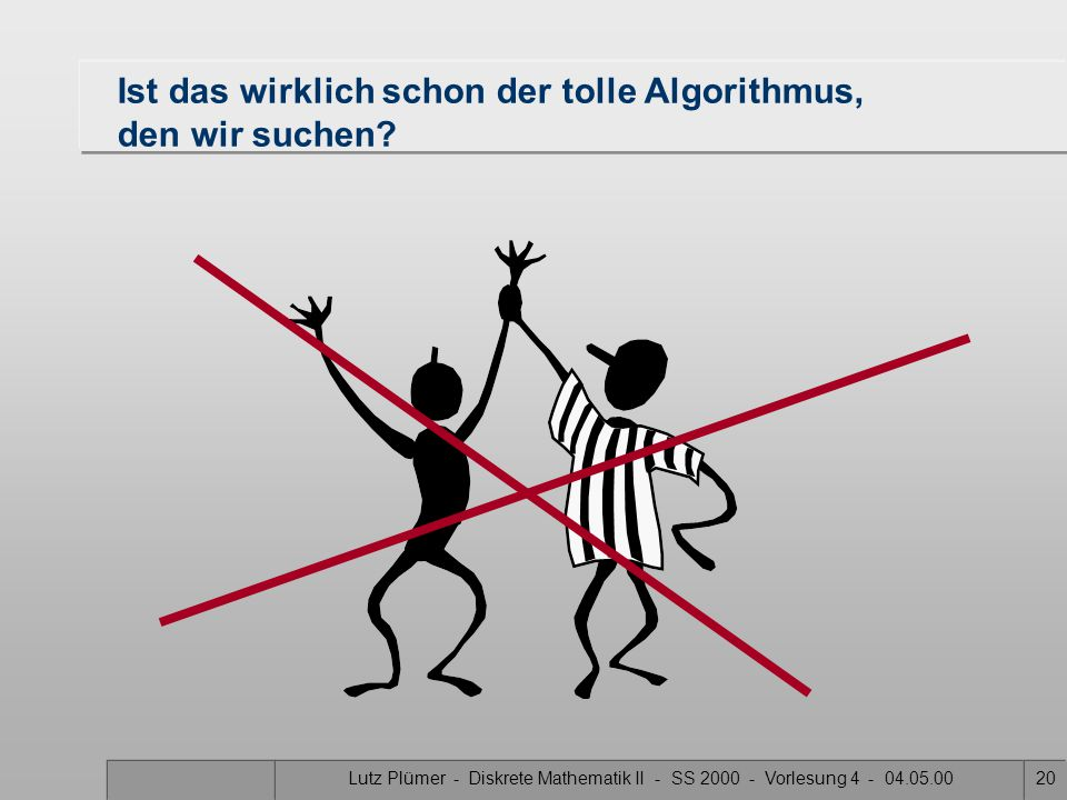 Lutz Plümer - Diskrete Mathematik II - SS 2000 - Vorlesung 4 - 04.05.0019 Scan-Line-Verfahren A B F C D E S1S1 S3S3 S2S2 S4S4