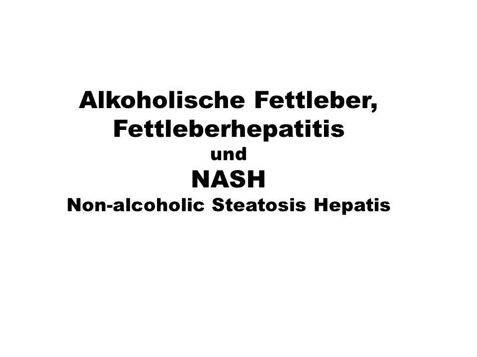 xx Alkoholische Fettleber, Fettleberhepatitis und NASH Non-alcoholic Steatosis Hepatis