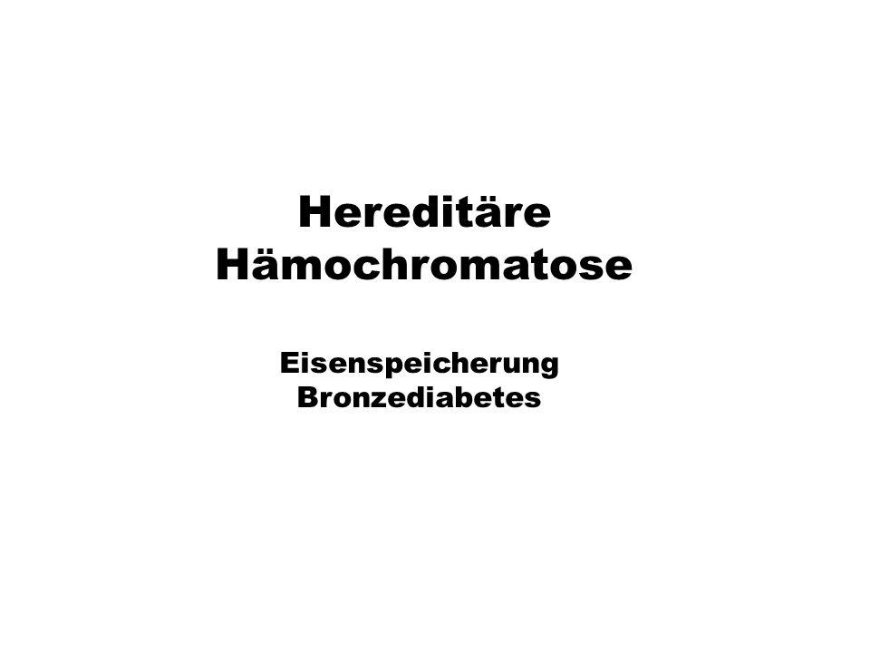 xx Hereditäre Hämochromatose Eisenspeicherung Bronzediabetes