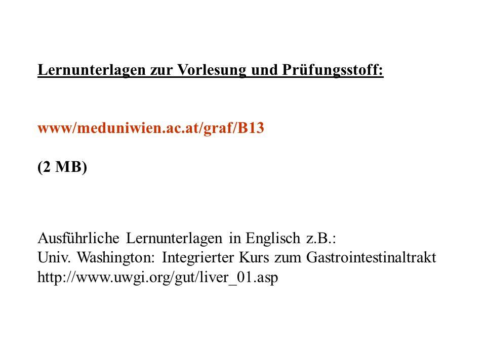 Lernunterlagen zur Vorlesung und Prüfungsstoff: www/meduniwien.ac.at/graf/B13 (2 MB) Ausführliche Lernunterlagen in Englisch z.B.: Univ. Washington: I