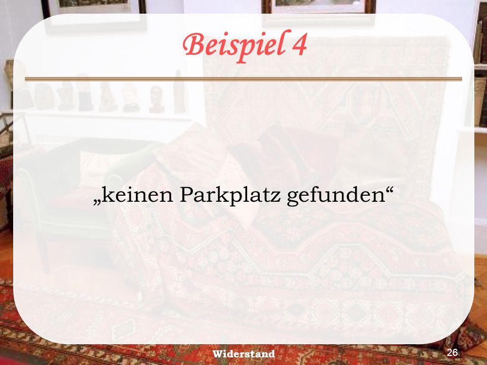 """Widerstand 26 Beispiel 4 """"keinen Parkplatz gefunden"""""""