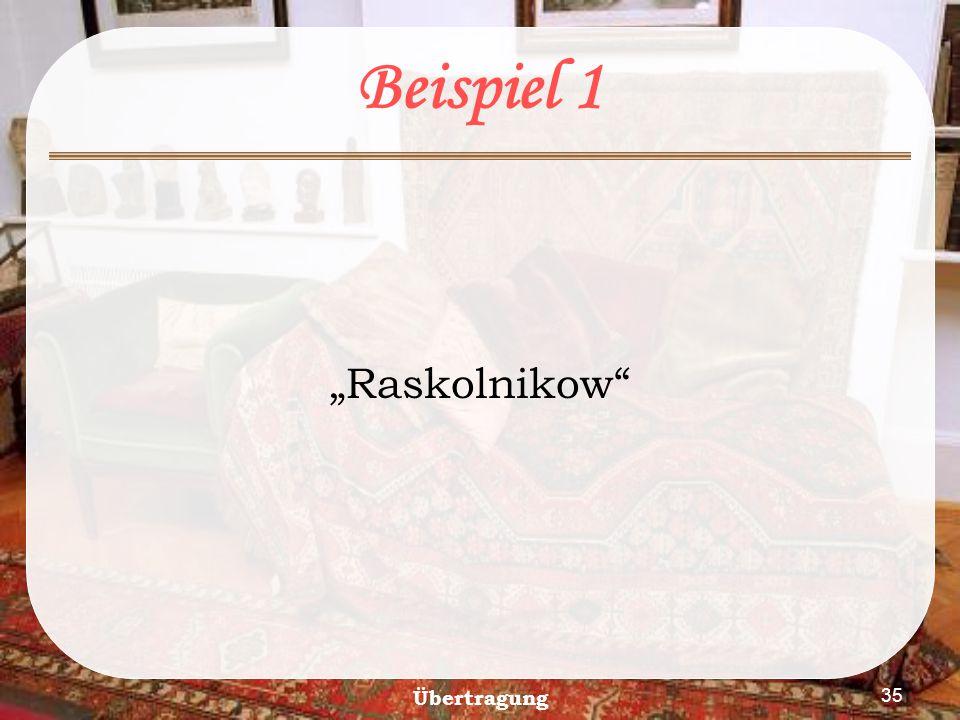 """Übertragung 35 Beispiel 1 """"Raskolnikow"""""""