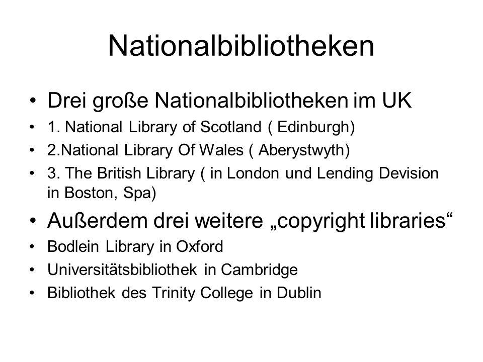 Nationalbibliotheken Drei große Nationalbibliotheken im UK 1.