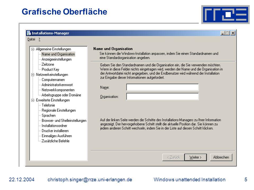 Windows unattended Installation22.12.2004christoph.singer@rrze.uni-erlangen.de5 Grafische Oberfläche