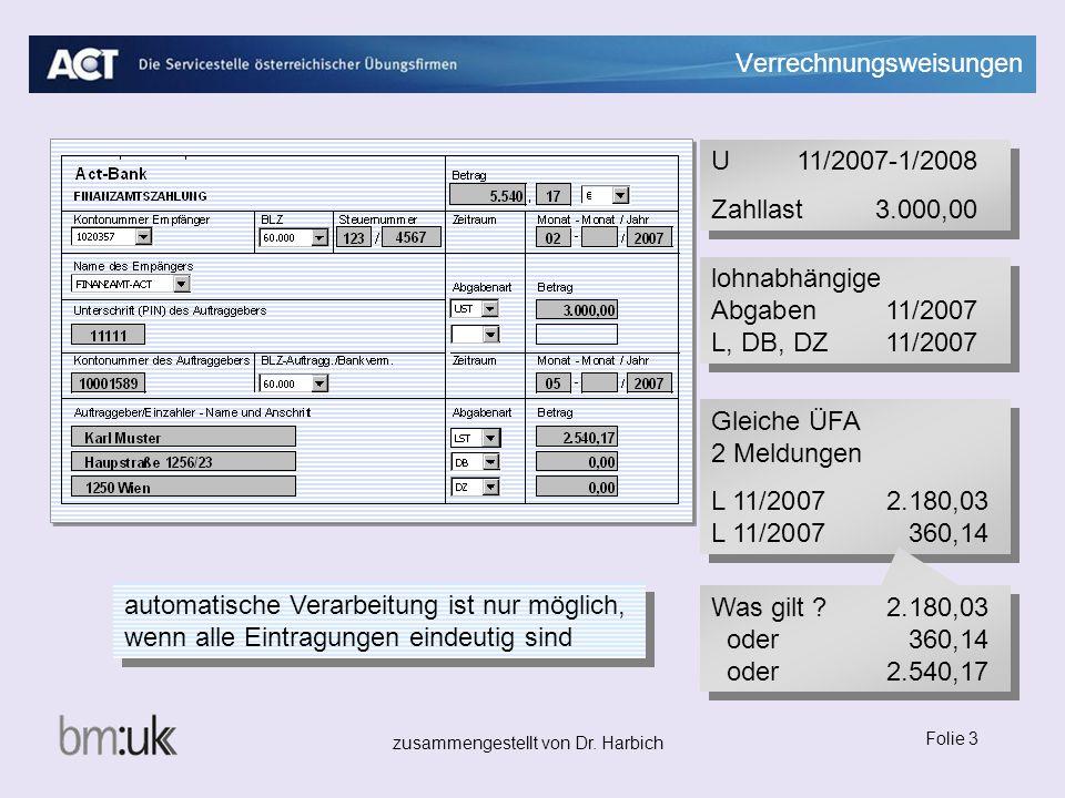 zusammengestellt von Dr. Harbich Folie 3 Verrechnungsweisungen lohnabhängige Abgaben 11/2007 L, DB, DZ 11/2007 U11/2007-1/2008 Zahllast3.000,00 U11/20