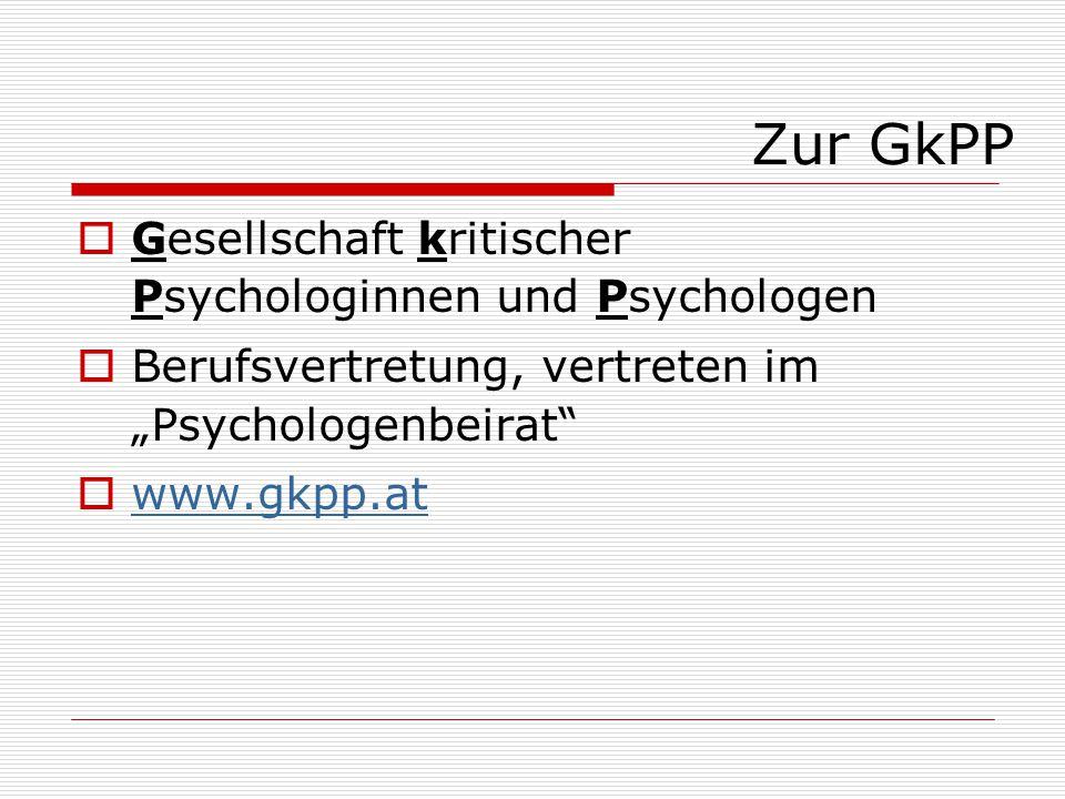 """Zur GkPP  Gesellschaft kritischer Psychologinnen und Psychologen  Berufsvertretung, vertreten im """"Psychologenbeirat  www.gkpp.at www.gkpp.at"""