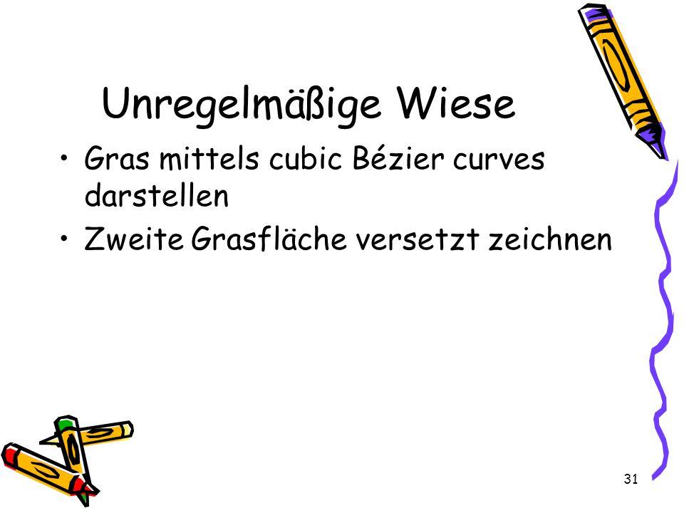 31 Unregelmäßige Wiese Gras mittels cubic Bézier curves darstellen Zweite Grasfläche versetzt zeichnen