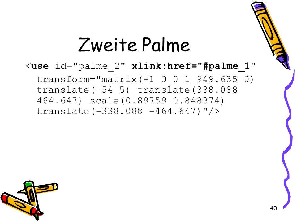 40 Zweite Palme <use id= palme_2 xlink:href= #palme_1 transform= matrix(-1 0 0 1 949.635 0) translate(-54 5) translate(338.088 464.647) scale(0.89759 0.848374) translate(-338.088 -464.647) />