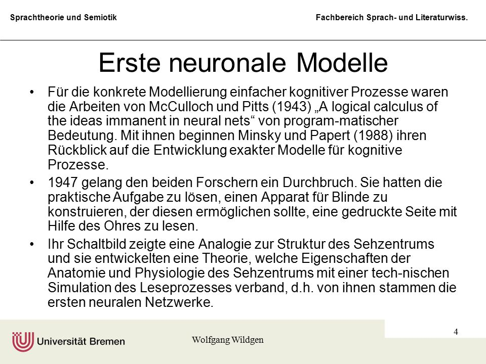 Sprachtheorie und Semiotik Fachbereich Sprach- und Literaturwiss. Wolfgang Wildgen 4 Erste neuronale Modelle Für die konkrete Modellierung einfacher k