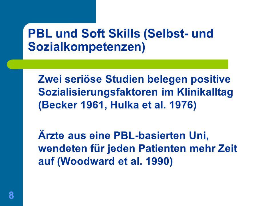 01.06.2015 Gerda Nussbaumer - Master of Medical Education 8 PBL und Soft Skills (Selbst- und Sozialkompetenzen) Zwei seriöse Studien belegen positive