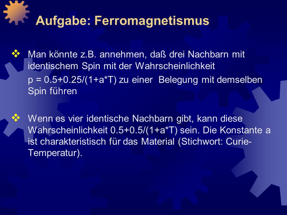 Aufgabe: Ferromagnetismus  Man könnte z.B.