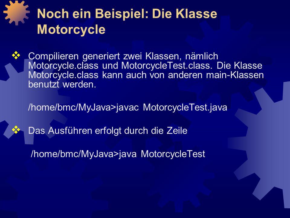  Compilieren generiert zwei Klassen, nämlich Motorcycle.class und MotorcycleTest.class.