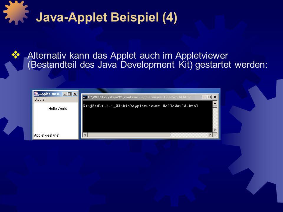  Alternativ kann das Applet auch im Appletviewer (Bestandteil des Java Development Kit) gestartet werden: Java-Applet Beispiel (4)