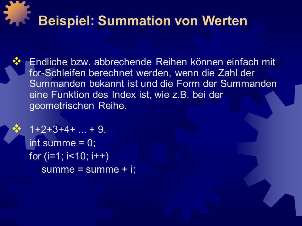 Beispiel: Summation von Werten  Endliche bzw.