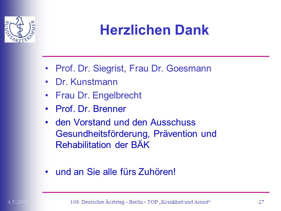 """4.5.2005108.Deutscher Ärztetag – Berlin - TOP """"Krankheit und Armut 27 Herzlichen Dank Prof."""