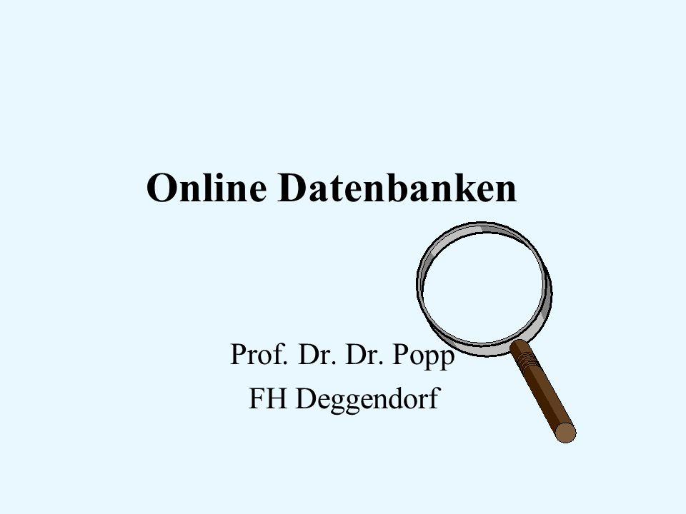 Online Datenbanken Prof. Dr. Dr. Popp FH Deggendorf