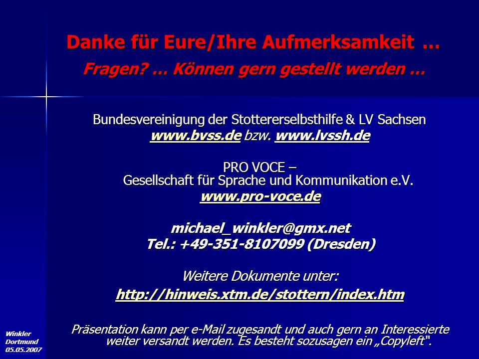 Winkler Dortmund 05.05.2007 Bundesvereinigung der Stottererselbsthilfe & LV Sachsen www.bvss.dewww.bvss.de bzw. www.lvssh.de www.bvss.de PRO VOCE – Ge