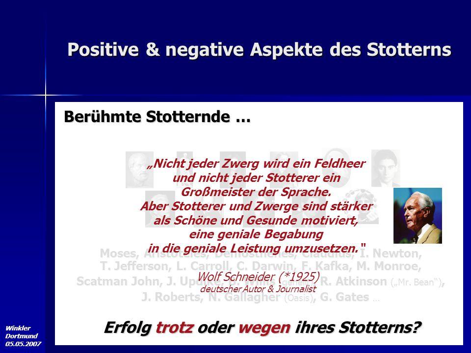 Winkler Dortmund 05.05.2007 Berühmte Stotternde … Moses, Aristoteles, Demosthenes, Claudius, I. Newton, T. Jefferson, L. Carroll, C. Darwin, F. Kafka,
