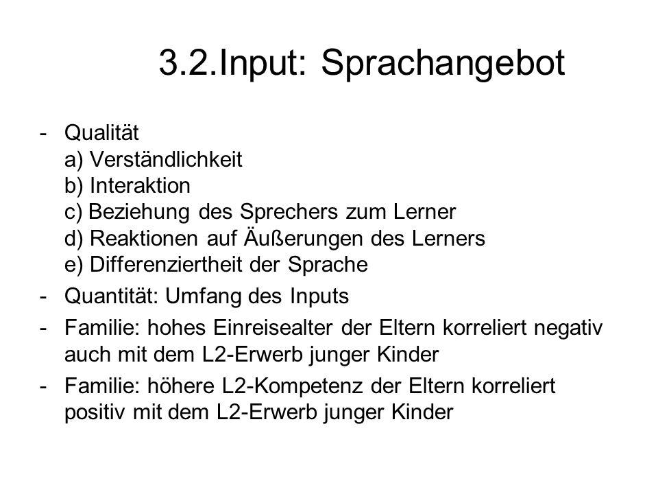 3.2.Input: Sprachangebot -Qualität a) Verständlichkeit b) Interaktion c) Beziehung des Sprechers zum Lerner d) Reaktionen auf Äußerungen des Lerners e